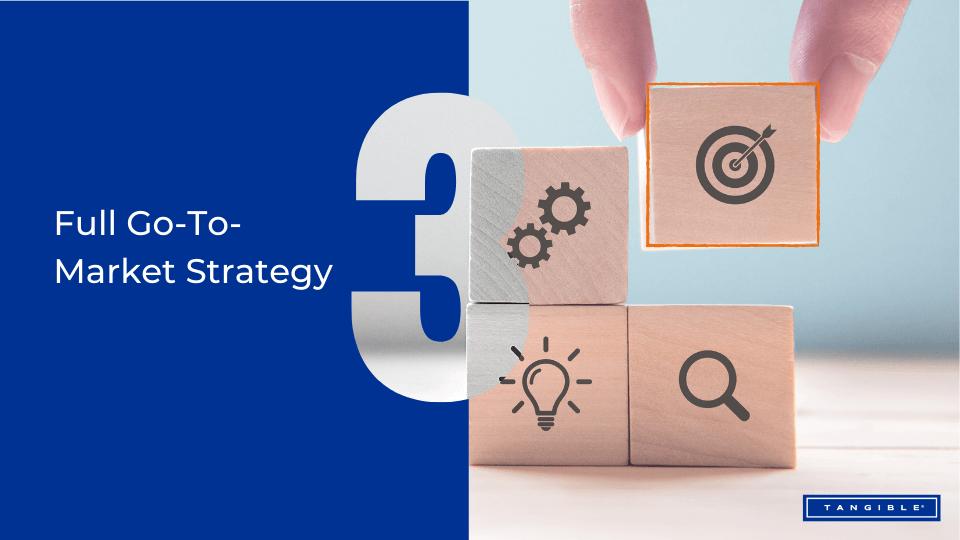 3. Go-To-Market Strategy building blocks